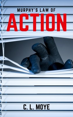 Murphys Law of Action by Chelsea C. Moye from PublishDrive Inc in General Novel category
