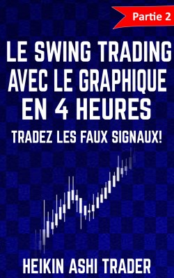 Le Swing Trading Avec Le Graphique En 4 Heures 2 by Heikin Ashi Trader from PublishDrive Inc in Business & Management category
