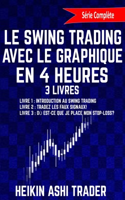 Le Swing Trading Avec Le Graphique En 4 Heures 1-3 by Heikin Ashi Trader from PublishDrive Inc in Business & Management category