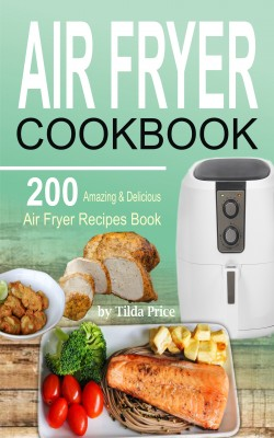 Air Fryer Cookbook by Tilda Price from PublishDrive Inc in Recipe & Cooking category