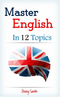 Master English in 12 Topics by Jenny Smith from PublishDrive Inc in Language & Dictionary category