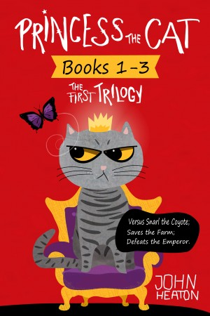 Princess the Cat: The First Trilogy, Books 1-3. by John Heaton from PublishDrive Inc in Teen Novel category