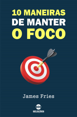 10 Maneiras de manter o foco by James Fries from PublishDrive Inc in Motivation category