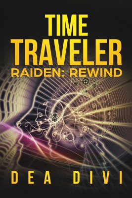Time Traveler Raiden: Rewind by Dea Divi from PublishDrive Inc in General Novel category