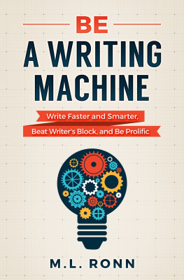 Be a Writing Machine by M.L. Ronn from PublishDrive Inc in Language & Dictionary category