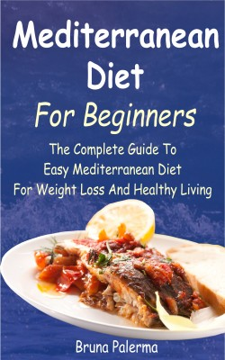 Mediterranean Diet For Beginners by Bruna Palerma from PublishDrive Inc in Recipe & Cooking category