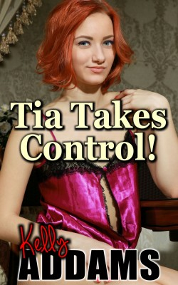 Tia Takes Control by Kelly Addams from PublishDrive Inc in General Novel category