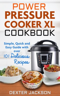 Power Pressure Cooker XL Cookbook by Dexter Jackson from PublishDrive Inc in Recipe & Cooking category