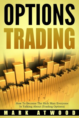 Options Trading by Mark Atwood from PublishDrive Inc in Business & Management category