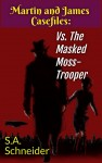 Martin & James vs. The Masked Moss-Trooper