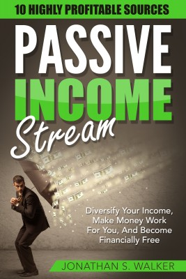 Passive Income by Jonathan S. Walker from PublishDrive Inc in Business & Management category