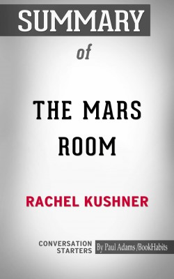 Summary of The Mars Room: A Novel by Paul Adams from PublishDrive Inc in General Academics category