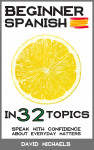 Beginner Spanish in 32 Topics by David Michaels from  in  category