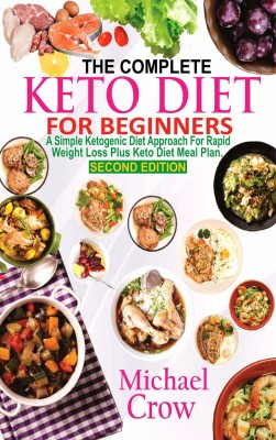 The Complete Keto Diet For Beginners by Michael Crow from PublishDrive Inc in Family & Health category