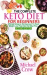 The Complete Keto Diet For Beginners by Michael Crow from  in  category