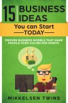 15 Business Ideas You can Start TODAY - text