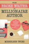 From Broke Writer to Millionaire Author by Mikkelsen Twins from  in  category