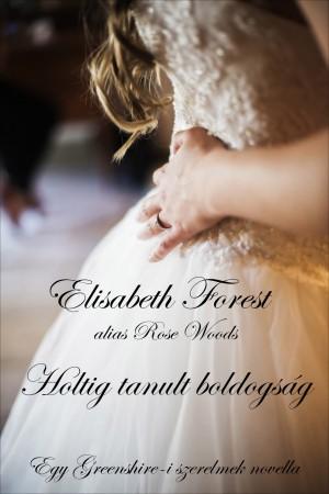 Holtig tanult boldogság by Elisabeth Forest from PublishDrive Inc in History category