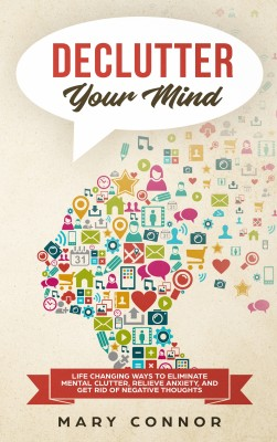 Declutter Your Mind by Mary Connor from PublishDrive Inc in Motivation category
