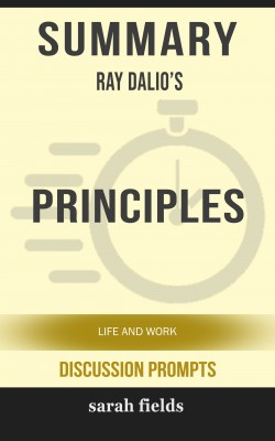 Summary: Ray Dalio's Principles by Sarah Fields from PublishDrive Inc in General Academics category