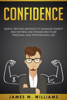 Confidence by James W. Williams from PublishDrive Inc in Family & Health category