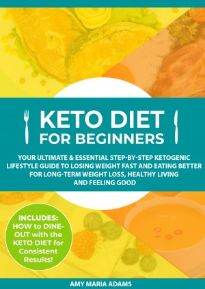Keto Diet for Beginners by Amy Maria Adams from PublishDrive Inc in Family & Health category
