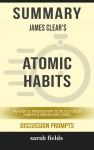 Summary: James Clear's Atomic Habits by Sarah Fields from  in  category