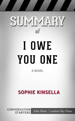 Summary of I Owe You One: A Novel: Conversation Starters by John Mani from PublishDrive Inc in General Academics category