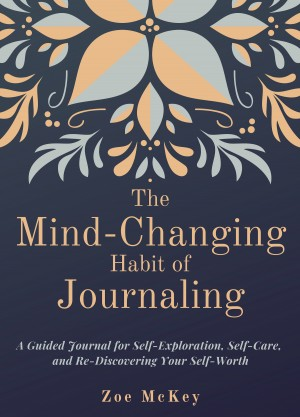 The Mind-Changing Habit of Journaling by Zoe McKey from PublishDrive Inc in Motivation category