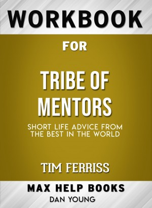 Workbook for Tribe of Mentors by Dan Young from PublishDrive Inc in General Academics category