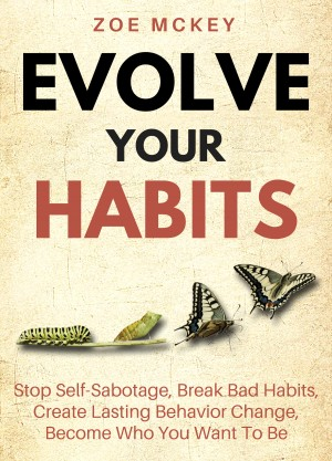 Evolve Your Habits by Zoe McKey from PublishDrive Inc in Language & Dictionary category