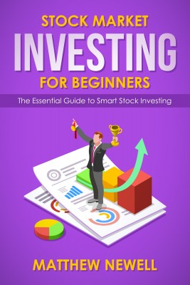 Stock Market Investing for Beginners by Matthew Newell from PublishDrive Inc in Business & Management category