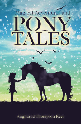 Magical Adventures & Pony Tales Box Set by Angharad Thompson Rees from PublishDrive Inc in Teen Novel category