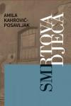 Smrtova djeca by Amila Kahrović-Posavljak from  in  category