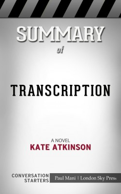 Summary of Transcription: A Novel Transcription: A Novel: Conversation Starters by Paul Mani from PublishDrive Inc in General Academics category