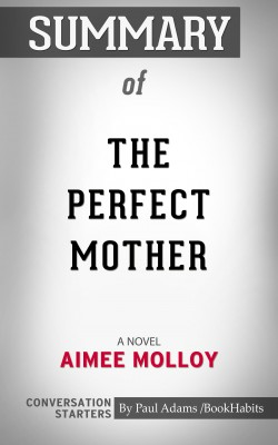 Summary of The Perfect Mother: A Novel by Paul Adams from PublishDrive Inc in General Academics category