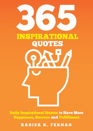 365 Inspirational Quotes by Xabier K. Fernao from PublishDrive Inc in Business & Management category