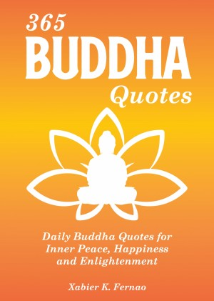 365 Buddha Quotes by Xabier K. Fernao from PublishDrive Inc in Motivation category