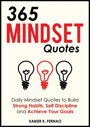 365 Mindset Quotes by Xabier K. Fernao from PublishDrive Inc in Motivation category