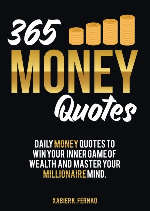 365 Money Quotes by Xabier K. Fernao from PublishDrive Inc in Motivation category