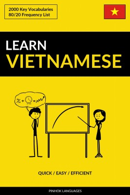 Learn Vietnamese - Quick / Easy / Efficient by Pinhok Languages from PublishDrive Inc in Language & Dictionary category