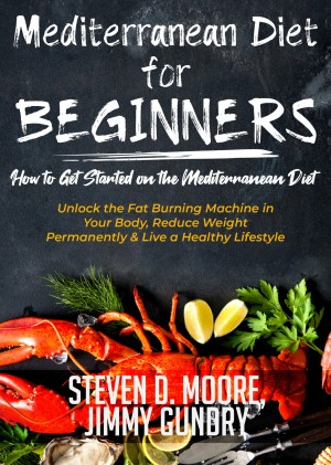 Mediterranean Diet for Beginners - How to Get Started on the Mediterranean Diet by Jimmy Gundry from PublishDrive Inc in Family & Health category