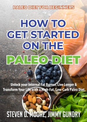 Paleo Diet for Beginners - How to Get Started on the Paleo Diet by Jimmy Gundry from PublishDrive Inc in Family & Health category