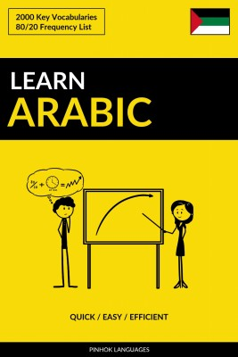 Learn Arabic - Quick / Easy / Efficient by Pinhok Languages from PublishDrive Inc in Language & Dictionary category