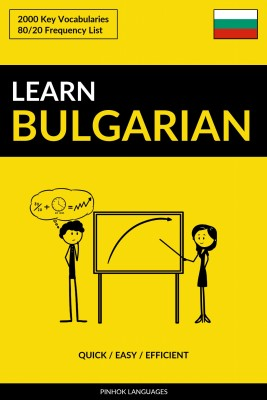 Learn Bulgarian - Quick / Easy / Efficient by Pinhok Languages from PublishDrive Inc in Language & Dictionary category