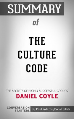 Summary of The Culture Code by Paul Adams from PublishDrive Inc in General Academics category