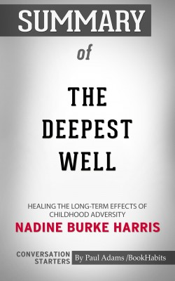 Summary of The Deepest Well by Paul Adams from PublishDrive Inc in General Academics category
