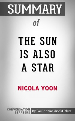 Summary of The Sun is Also a Star by Paul Adams from PublishDrive Inc in General Academics category