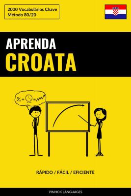 Aprenda Croata - Rápido / Fácil / Eficiente