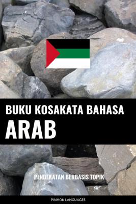 Buku Kosakata Bahasa Arab by Pinhok Languages from PublishDrive Inc in Language & Dictionary category